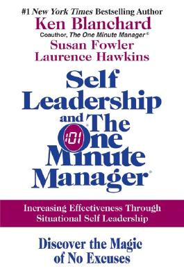 Self Leadership And The One Minute Manager By Blanchard, Kenneth H./ Fowler, Susan/ Hawkins, Laurence F.