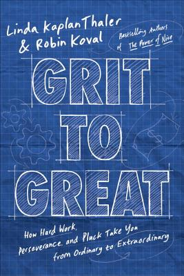 Grit to Great By Thaler, Linda Kaplan/ Koval, Robin
