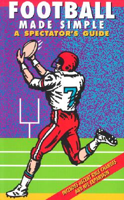 Football Made Simple By Ominsky, Dave/ Harari, P. J./ Lattimer, Stephen J. (ILT)